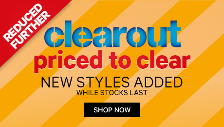 Clearout - priced to clear, new styles added