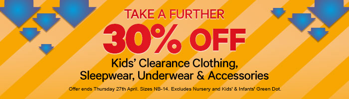 30% off Kids' Clearance Clothing, Sleepwear, Underwear & Accessories
