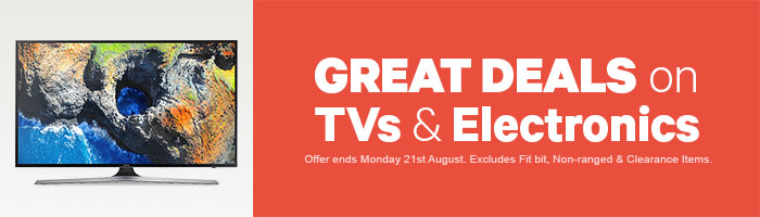 Great Deals on TVs & Electronics. Ends 21 August