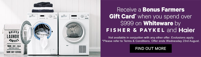 Receive a bonus Farmers gift card when you spend over $999 on whiteware by Fisher & Paykel and Haier. Ends 23rd August