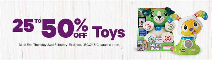 25-50% Off Toys - Must End 23 February