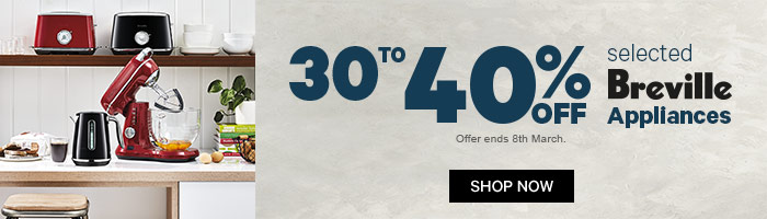 30 to 40% off selected breville appliances