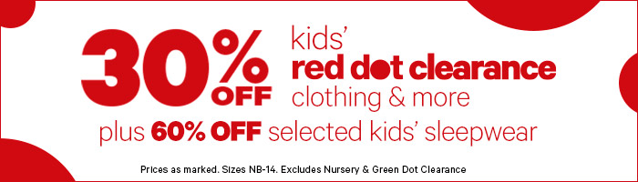 30% off Kids' Red Dot Clearance clothing, sleepwear, underwear & accessories + 60% off selected kids' sleepwear