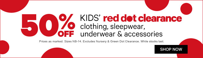 50% off Kids' Red Dot Clearance Clothing, Sleepwear, Underwear & Accessories