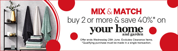 Mix and Match Buy 2 or more and save 40% on Your Home and Garden