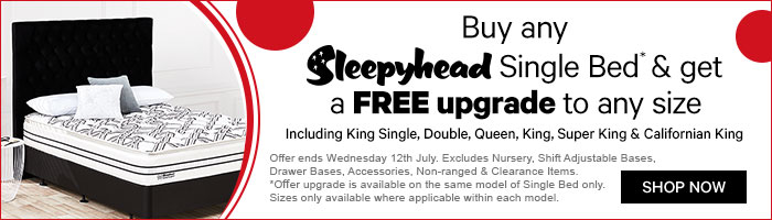 Buy any Sleepyhead single bed & get a FREE upgrade to any size. Ends 12 July.