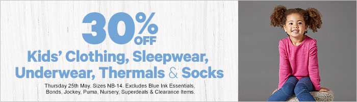 30% off Kids' Clothing, Sleepwear, Underwear, Thermals & Socks