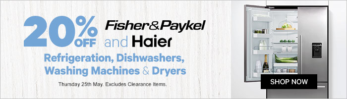 20% off whiteware by Fisher and Paykel and Haier