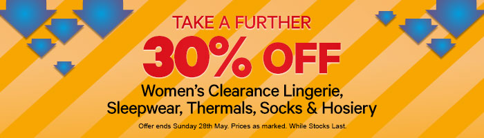 Take A Further 30% Off Women's Clearance Lingerie, Sleepwear, Thermals, Socks & Hosiery - Must End 25 May