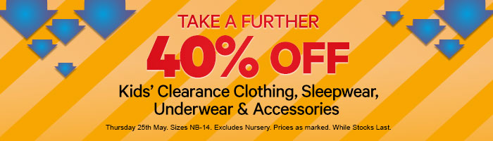 Take A Further 40% Off Kids' Clearance Clothing, Sleepwear, Underwear & Accessories - Must End 25 May