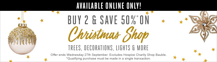 Buy 2 & save 50% on Christmas Shop trees, decorations, lights & more. Ends 27 Sep.