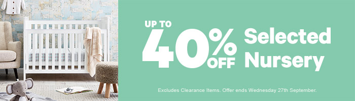 Up to 40% Off Nursery- Must End 27 September