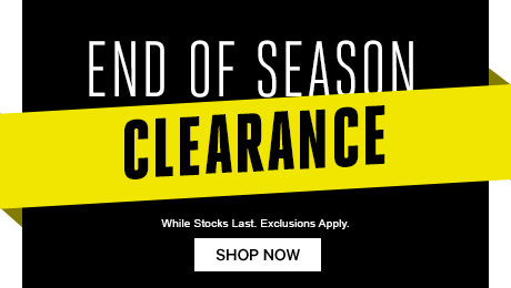 End of Season - Clearance - While Stocks Last. Exclusions Apply.