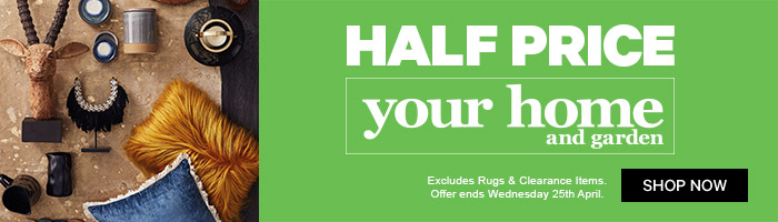Half Price your home and garden | Shop Now!