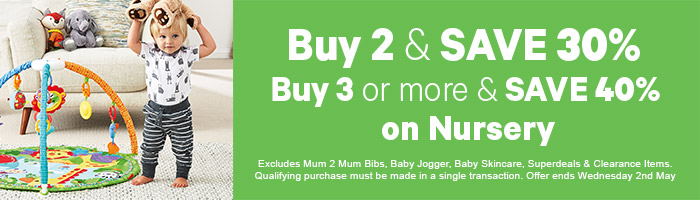 Buy 2, Save 30%, Buy 3 or more & save 40% on Nursery- Must end 25th April