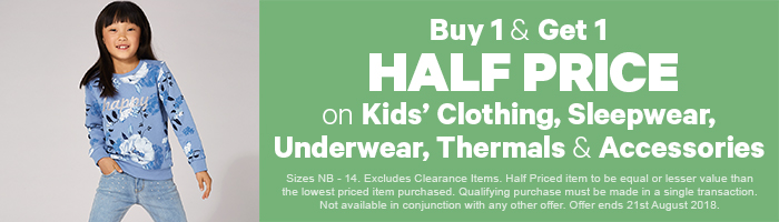 Buy 1 & Get 1 Half Price on Kids' Clothing, Sleepwear, Underwear, Thermals & Accessories