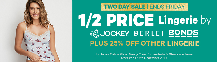 1/2 Price Lingerie by Jockey, Berlei & Bonds and 25% off other Lingerie