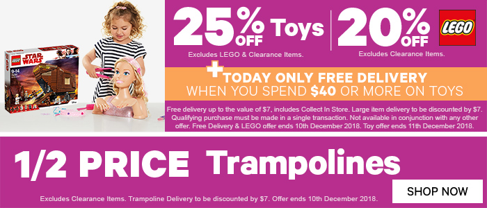 25% off toys, 20% off Lego. free delivery up to the value of $7, includes collect in store. large item delivery to be discounted by $7. qualifying purchase must be made in a single transaction. not available in conjunction with any other offer. free delivery & lego offer ends 10th December 2018. toy offer ends 11th December 2018.