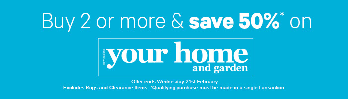 Buy 2 or more & save 50% on your home and garden