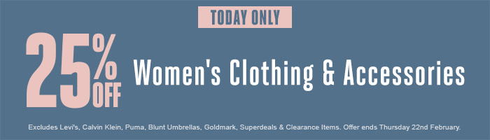 25% off Women's Clothing & Accessories - Must end 22 February