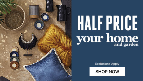 New Season Home: Half Price Your Home and Garden