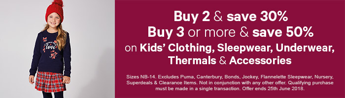 Buy 2 & save 30%, Buy 3 or more & save 50% on Kids' Clothing, Sleepwear, Underwear & Accessories