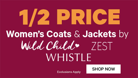 1/2 Price Women's Coats by Wild Child, Zest & Whistle