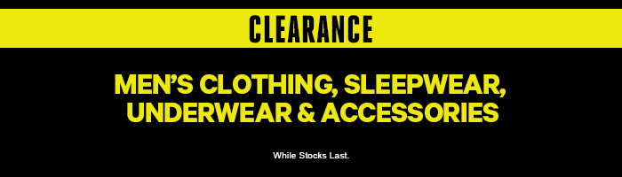 Shop Men's Clearance Clothing, Sleepwear, Underwear & Accessories