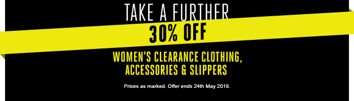 Take a further 30% off Women's Clearance Clothing, Accessories & Slipper Today Only!