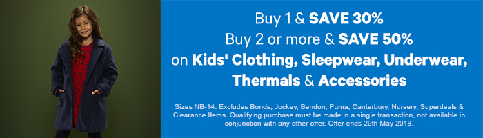 Buy 1 & Save 30% Buy 2 or more & Save 50% on Kids' Clothing, Sleepwear, Underwear, Thermals & Accessories