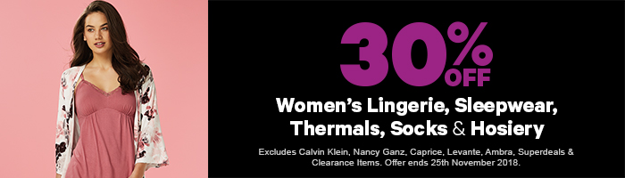 30% off Women's Lingerie, Sleepwear, Thermals, Socks & Hosiery