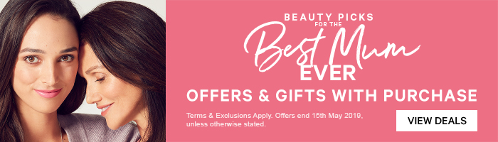 Beauty Picks for the Best Mum Ever - Offers & Gifts with Purchase
