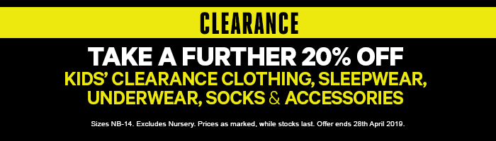 Take a Further 20% off Kids' Clearance Clothing, Sleepwear, Underwear, Socks & Accessories