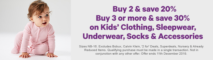 Buy 2 & save 20%, Buy 3 or more & save 30% on Kids' Clothing, Sleepwear, Underwear, Socks & Accessories