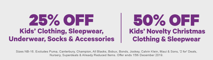 25% off Kids' Clothing, Sleepwear, Underwear, Socks & Accessories | 50% off Kids' Novelty Christmas Clothing & Sleepwear