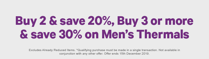 Buy 2 & save 20%, buy 3 or more & save 30% on Men's Thermals