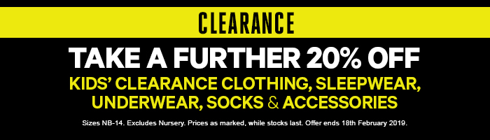 Take a further 20% off kids' clearance clothing, sleepwear, underwear, socks and accessories