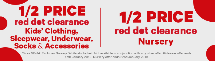 1/2 price red dot clearance kids' clothing, sleepwear, underwear, socks & accessories | 1/2 price red dot clearance nursery