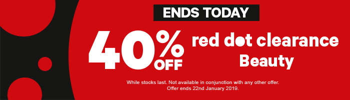 40% off red dot clearance beauty & fragrance. while stocks last. not available in conjunction with any other offer. offer ends 22nd January 2019.