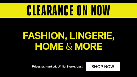 Clearance On Now - Fashion, Lingerie, Home & more