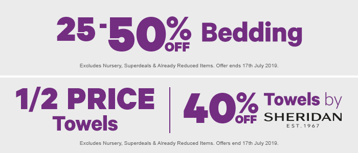 25-50% off Bedding | 1/2 Price Towels | 40% off Towels by Sheridan