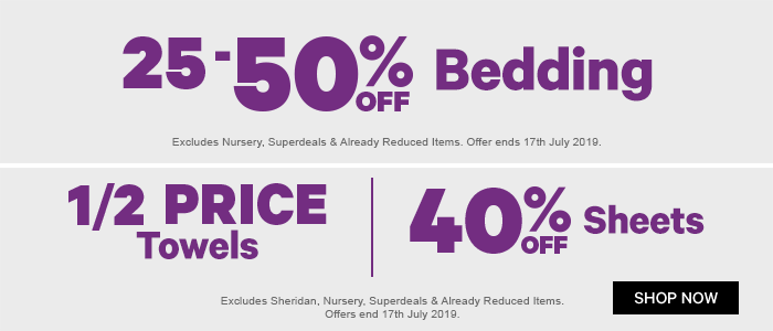 25-50% off Bedding | 1/2 Price Towels | 40% off Sheets
