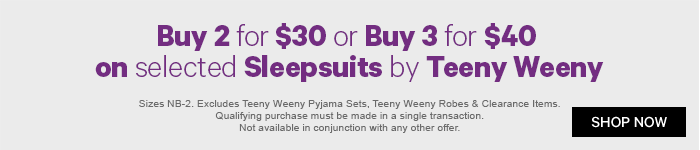 Buy 2 for $30 or Buy 3 for $40 on selected Sleepsuits by Teeny Weeny