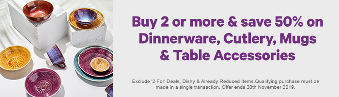 Buy 2 or more & save 50% on Dinnerware, Cutlery, Mugs & Table Acc