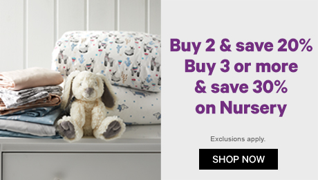 Buy 2 & Save 20%, Buy 3 or more & Save 30% on Nursery
