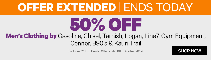 ENDS TODAY - 50% off Men's Clothing by Gasoline, Chisel, Tarnish, Logan, Line7, Gym Equipment, Connor, B90's & Kauri Trail