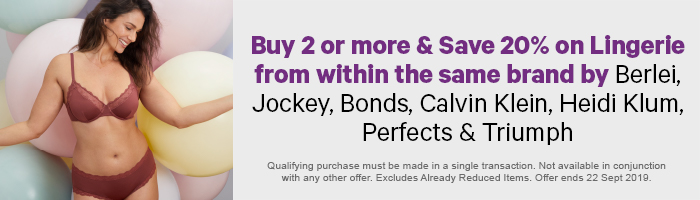 Buy 2 or more & Save 20% on Lingerie from within the same brand by Berlei, Jockey, Bonds, Calvin Klein, Heidi Klum, Perfects & Triumph