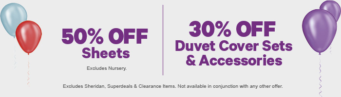50% off Sheets | 30% off Duvet Cover Sets & Accessories