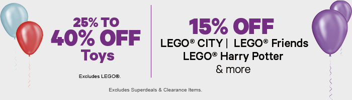 25 - 40% off Toys | 15% off Selected LEGO Themes