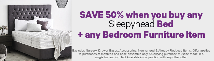 Save 50% off when you buy any Sleepyhead Bed + any Bedroom Furniture